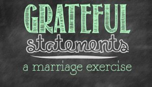 Grateful Statements - A Marriage Exercise