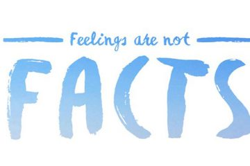 feelings are not facts