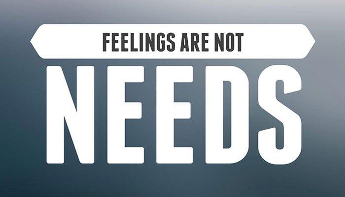 feelings are not needs
