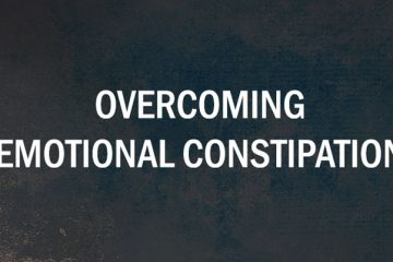 Overcoming Emotional Constipation and Internal Anger