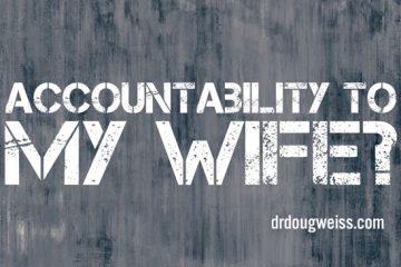 accountability to my wife