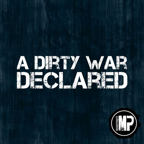 A Dirty War Declared - Part Two