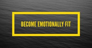 become emotionally fit