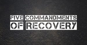 five commandments of recovery