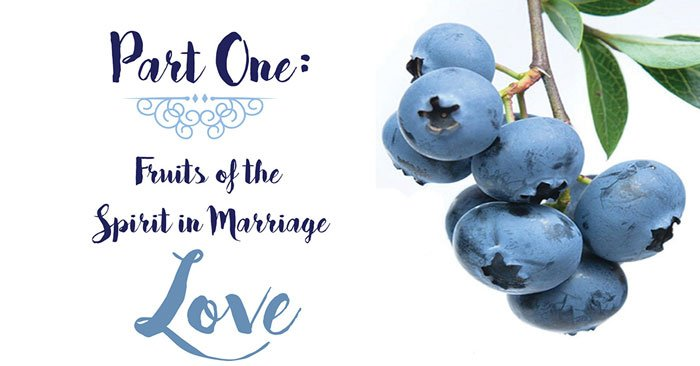 Fruits of the Spirit in Marriage - Love
