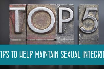 Top 5 Tips to Help Maintain Sexual Integrity